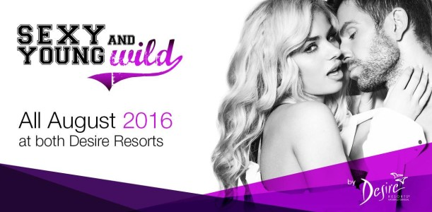 Sexy, Young and Wild 2016 @ Desire Resorts
